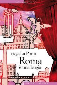 """The cover of the book by La Porta """"Roma è una bugia"""" (Rome is a lie)"""