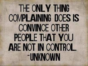 Complaining is not being in control