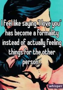 sento che dire 'ti amo' sia diventata una formalità